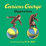 Curious George Opposites Board Book