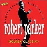 Barefootin: Golden Classics - Robert Parker