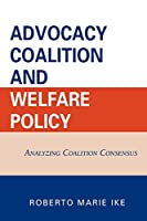 Advocacy Coalition and Welfare Policy: Analyzing Coalition Consensus