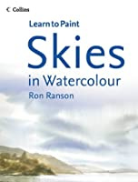 Skies in Watercolour (Collins Learn to Paint)