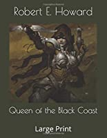 Queen of the Black Coast: Large Print