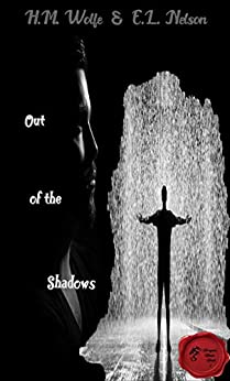 Out of the Shadows (Dragons' House Book 3) by [Wolfe, H.M., Nelson, E.L.]