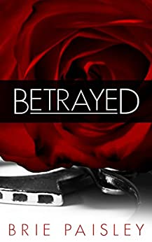Betrayed (The Worshipped Series Book 2) by [Paisley, Brie]