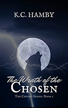 The Wrath of the Chosen (The Chosen Series Book 1) by [Hamby, K.C.]