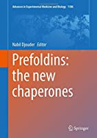 Prefoldins: the new chaperones (Advances in Experimental Medicine and Biology)