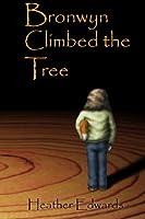Bronwyn Climbed the Tree