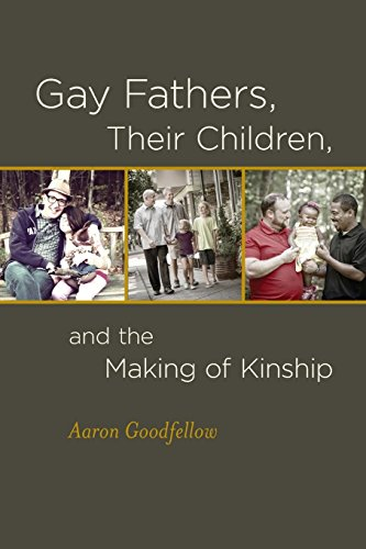 Download Gay Fathers, Their Children, and the Making of Kinship 0823266044
