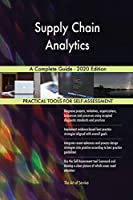 Supply Chain Analytics A Complete Guide - 2020 Edition