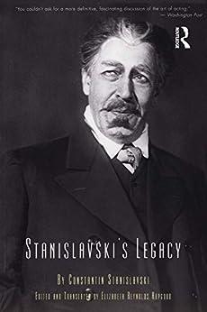 [Stanislavski, Constantin]のStanislavski's Legacy (English Edition)