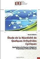 Étude de la Réactivité de Quelques Anhydrides Cycliques: Application à la Réaction d'Acylation Enzymatique d'Alcools Chiraux