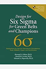 Design for Six Sigma for Green Belts and Champions: Applications for Service Operations--Foundations, Tools, DMADV, Cases, and Certification Digital
