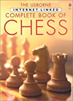 The Usborne Internet-Linked Complete Book of Chess (Chess Guides)