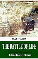 The Battle of Life illustrated