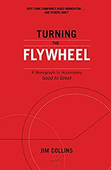 Turning the Flywheel: A Monograph to Accompany Good to Great by [Collins, Jim]