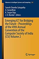 Emerging ICT for Bridging the Future - Proceedings of the 49th Annual Convention of the Computer Society of India CSI Volume 2 (Advances in Intelligent Systems and Computing)