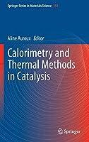 Calorimetry and Thermal Methods in Catalysis (Springer Series in Materials Science)