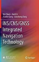 INS/CNS/GNSS Integrated Navigation Technology