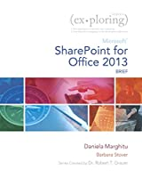 Exploring Microsoft SharePoint for Office 2013, Brief (Exploring for Office 2013)