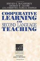 Cooperative Learning and Second Language Teaching (Cambridge Language Education)