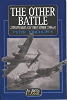 The Other Battle: Luftwaffe Night Aces Versus Bomber Command (Airlife's Classics)