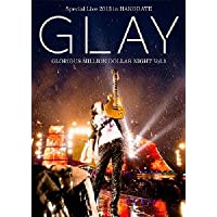 GLAY Special Live 2013 in HAKODATE GLORIOUS MILLION DOLLAR NIGHT Vol.1 LIVE DVD~COMPLETE SPECIAL BOX~