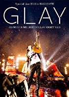 GLAY Special Live 2013 in HAKODATE GLORIOUS MILLION DOLLAR NIGHT Vol.1 LIVE DVD~COMPLETE SPECIAL BOX~(100Pを越える豪華メモリアル写真集付き初回限定生産盤)(在庫あり。)