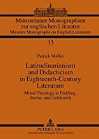 Latitudinarianism and Didacticism in Eighteenth-century Literature (Muensteraner Monographien Zur Englischen Literatur. Muenster Monographs on English Literature)