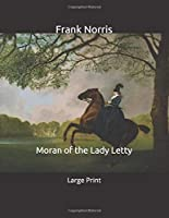 Moran of the Lady Letty: Large Print