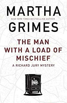 The Man With a Load of Mischief (The Richard Jury Mysteries) by [Grimes, Martha]