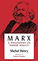 Marx: A Philosophy of Human Reality (Studies in Phenomenology and Existential Philosophy)
