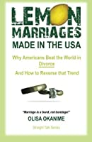 Lemon Marriages Made In The USA: Why Americans Beat The World In Divorce And How To Reverse That Trend [並行輸入品]