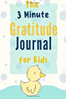 The 3 Minute Gratitude Journal for Kids: Gratitude Journal for Kids , A 110 Day gratitude journal with daily writing prompts to help kids practice gratitude and mindfulness