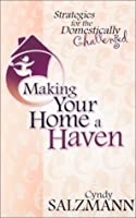 Making Your Home a Haven: Strategies for the Domestically Challenged