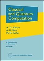 Classical and Quantum Computation (Graduate Studies in Mathematics)