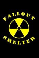 Fallout Shelter: Doomsday Journal Notebook 6x9 Blank 120 Page
