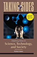 Taking Sides: Clashing Views in Science, Technology, and Society, Expanded