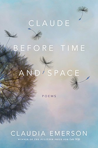 Claude before Time and Space: Poems (Southern Messenger Poets)