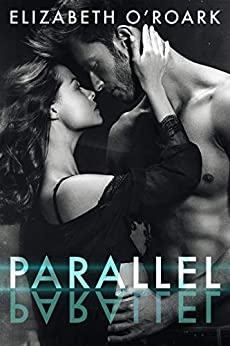 Parallel (The Parallel Series Book 1) by [O'Roark, Elizabeth]