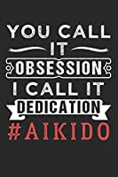 AIKIDO: Aikido Notebook the perfect gift idea for martial artists or aikido fans. The paperback has 120 white pages with dot matrix that assist you in writing or sketching.