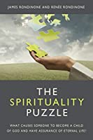The Spirituality Puzzle: What causes someone to become a child of God and have assurance of eternal life?