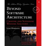 Beyond Software Architecture Creating: Creating and Sustaining Winning Solutions