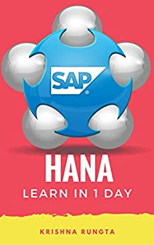 Learn HANA in 1 Day: Definitive Guide to Learn SAP HANA for Beginners by [Rungta, Krishna]