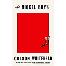 The Nickel Boys: the new novel from the Pulitzer Prize-winning author of The Underground Railroad