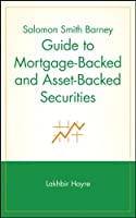 Salomon Smith Barney Guide to Mortgage-Backed and Asset-Backed Securities (Wiley Finance)