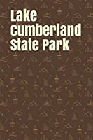 Lake Cumberland State Park: Blank Lined Journal for Kentucky Camping, Hiking, Fishing, Hunting, Kayaking, and All Other Outdoor Activities