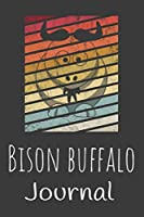 Bison Buffalo Journal: Animal Lovers Gift. Pretty Lined Notebook & Diary For Writing And Note Taking For Your Special Day.(120 Blank Lined Pages - 6x9 Inches)