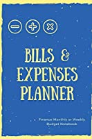 Bills and Expenses Planner: Finance Monthly or Weekly Budget Planner Expense Tracker – 100 Pages – 6x9 Inches