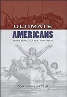 Ultimate Americans: Point Hope Alaska, 1826-1909
