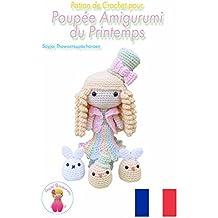 Patron de Crochet pour Poupée Amigurumi du Printemps (French Edition)