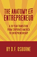 The Anatomy of an Entrepreneur: A 30 Year Transition from Corporate America to Entrepreneurship